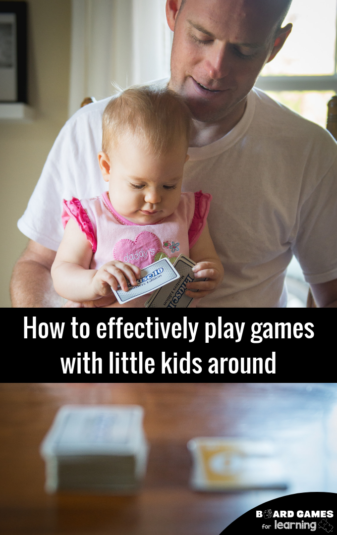 Managing playing an adult game with babies or toddlers underfoot